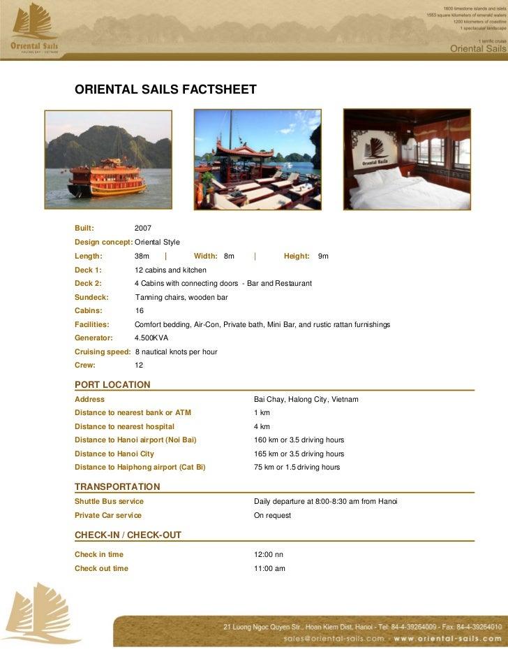 ORIENTAL SAILS FACTSHEETBuilt:           2007Design concept: Oriental StyleLength:          38m               Width: 8m   ...