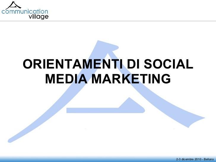 ORIENTAMENTI DI SOCIAL MEDIA MARKETING 2-3 dicembre 2010 - Belluno