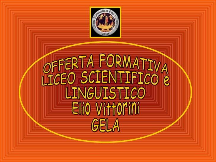 DOVE SIAMO?Via Pitagora, s.n.    clps03000n@istruzione.itTel. 0933.930594                     www.liceovittorinigela.it