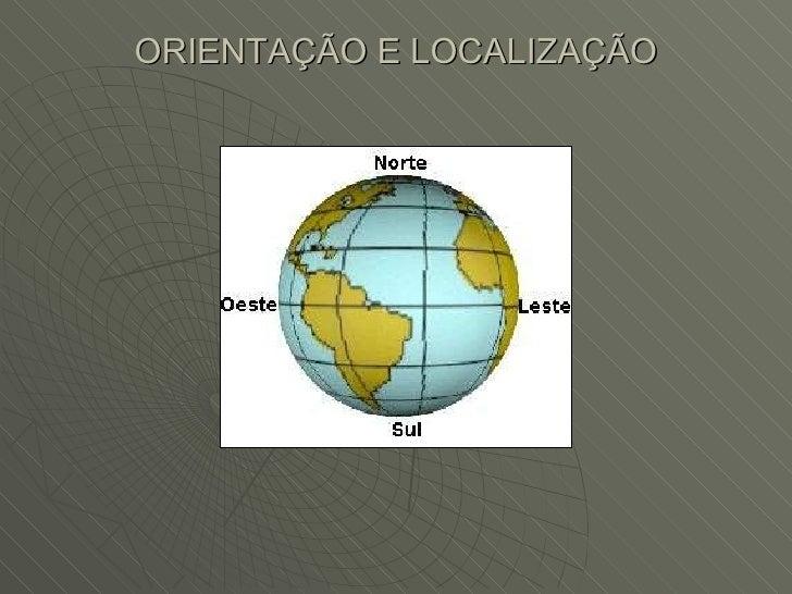 ORIENTAÇÃO E LOCALIZAÇÃO