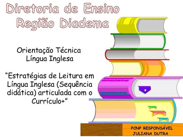 """Orientação Técnica Língua Inglesa """"Estratégias de Leitura em Língua Inglesa (Sequência didática) articulada com o Currícul..."""