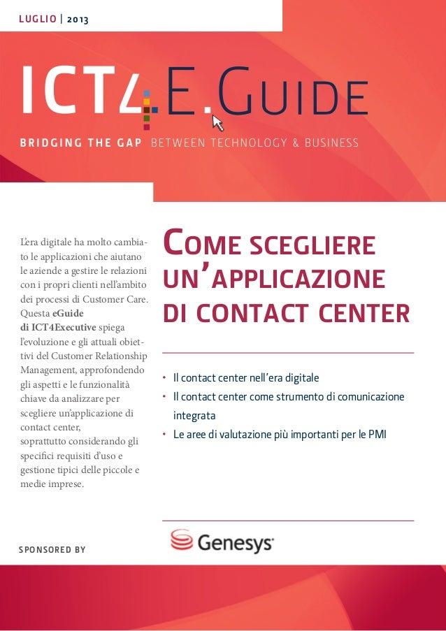 L'era digitale ha molto cambia- to le applicazioni che aiutano le aziende a gestire le relazioni con i propri clienti nell...