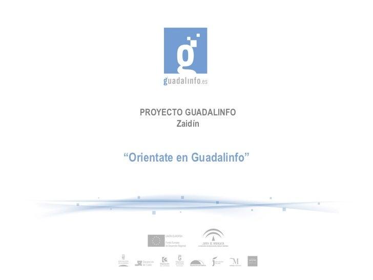 """PROYECTO GUADALINFO Zaidín """" Orientate en Guadalinfo"""""""