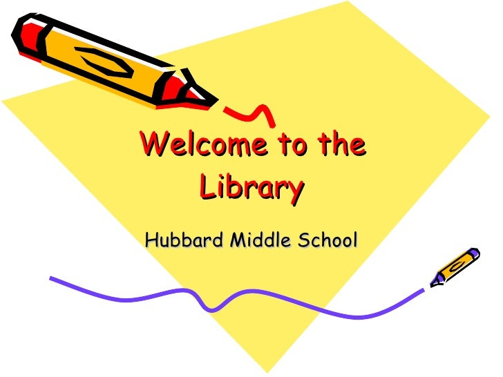 Welcome to the Library Hubbard Middle School