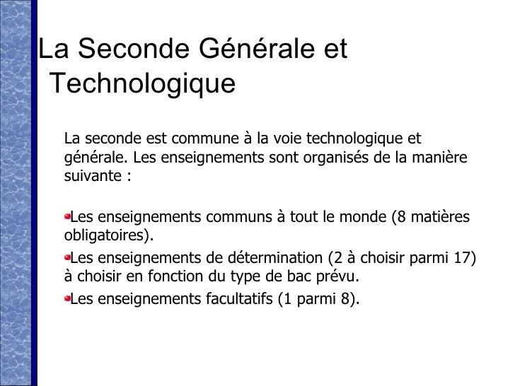 La Seconde Générale et Technologique <ul><li>La seconde est commune à la voie technologique et générale. Les enseignements...