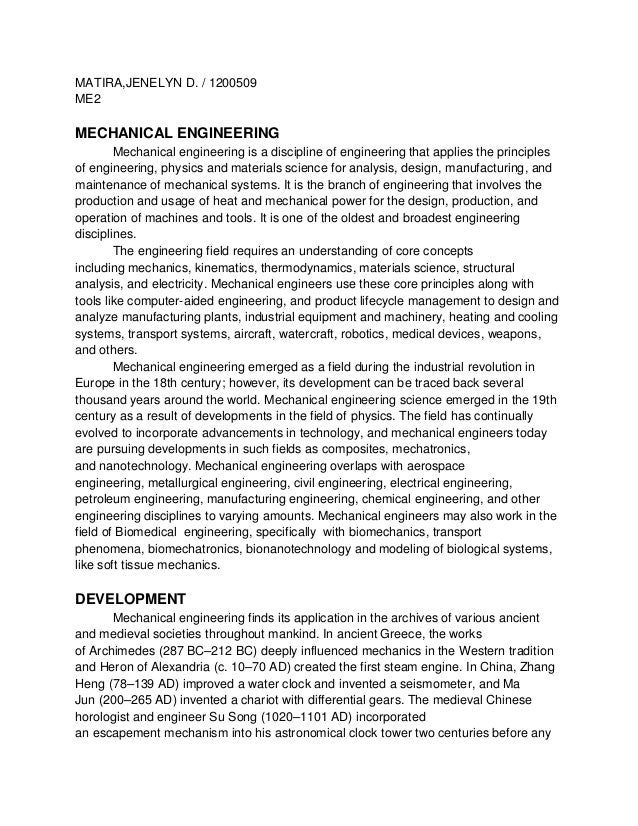 MATIRA,JENELYN D. / 1200509 ME2 MECHANICAL ENGINEERING Mechanical engineering is a discipline of engineering that applies ...