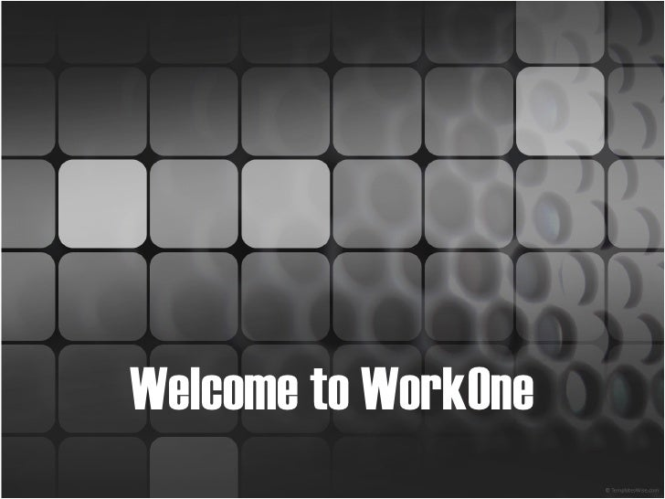 Welcome to WorkOne