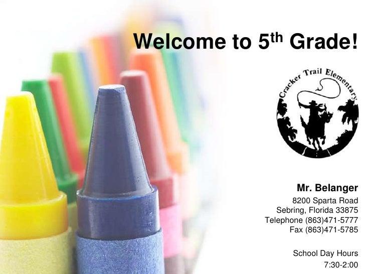 Welcome to 5thGrade!<br />Mr. Belanger<br />8200 Sparta RoadSebring, Florida 33875Telephone (863)471-5777Fax (863)471-5785...