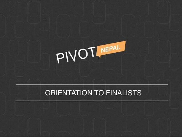 Pivot Nepal - Orientation to finalists