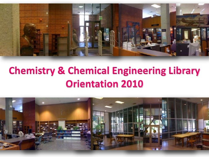 Chemistry & Chemical Engineering Library Orientation 2010<br />