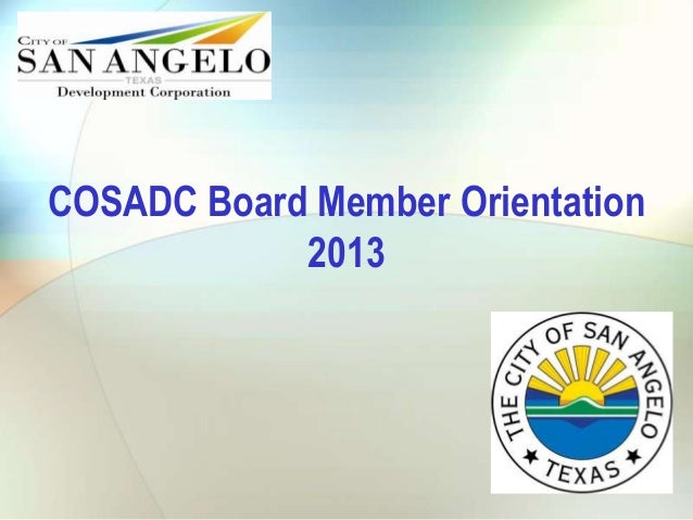 San Angelo Development Corporation Orientation August 14, 2013