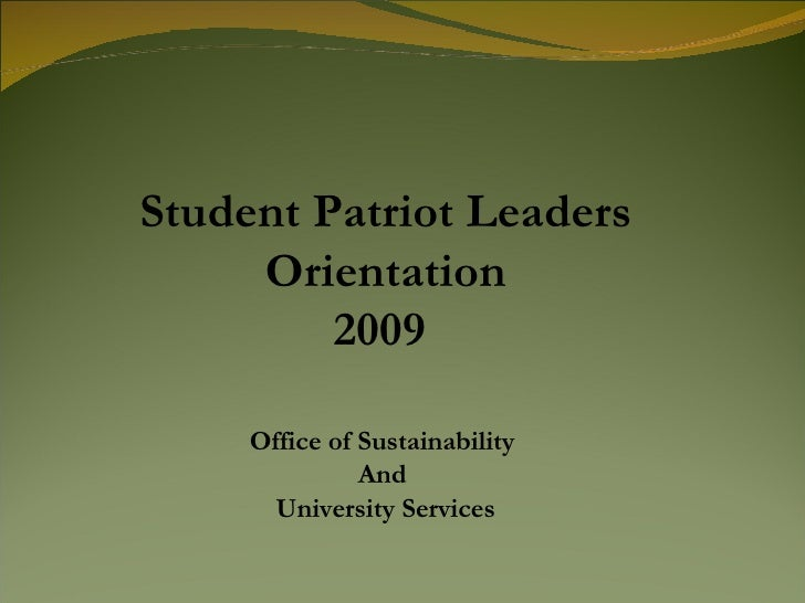 Student Patriot Leaders  Orientation 2009  Office of Sustainability  And  University Services