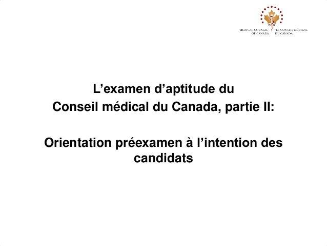 L'examen d'aptitude du Conseil médical du Canada, partie II: Orientation préexamen à l'intention des candidats