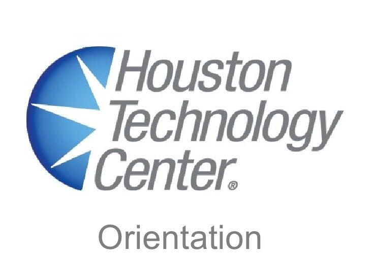 Houston Technology Center Orientation