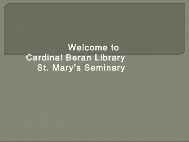 Welcome to Cardinal Beran Library St. Mary's Seminary