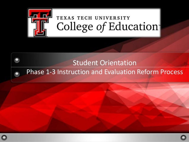Student Orientation Phase 1-3 Instruction and Evaluation Reform Process