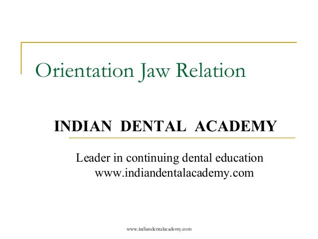 Orientation jaw relation /certified fixed orthodontic courses by Indian dental academy