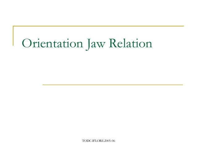 Orientation jaw relation/ dentistry jobs