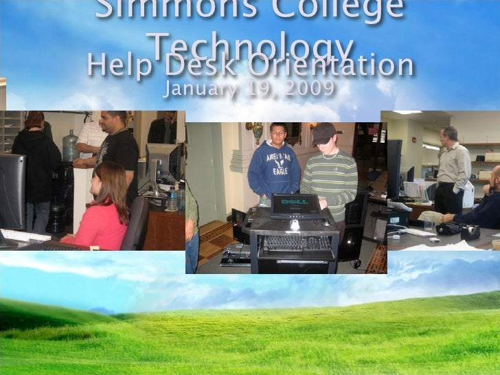 Simmons College     Technology Help Desk Orientation      January 19, 2009