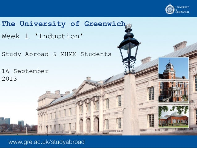 The University of Greenwich Week 1 'Induction' Study Abroad & MHMK Students 16 September 2013