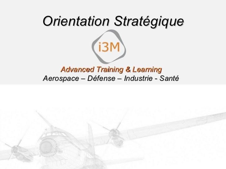 Orientation Stratégique Advanced Training & Learning Aerospace – Défense – Industrie - Santé
