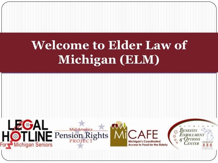 Welcome to Elder Law of   Michigan (ELM)