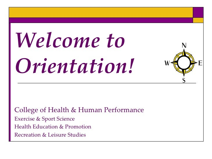 Welcome to Orientation!<br />College of Health & Human Performance<br />Exercise & Sport Science<br />Health Education & P...