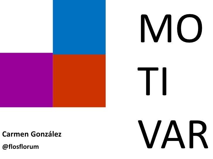 MO                  TICarmen González@flosflorum       VAR