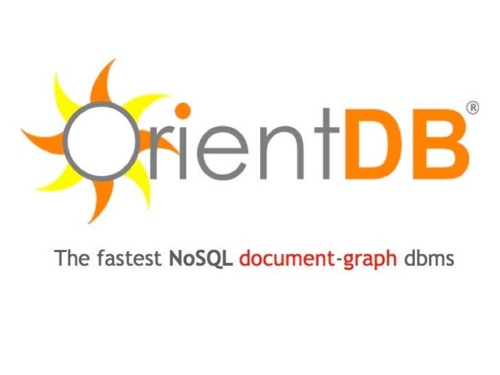OrientDB The fastest NoSQLdocument graph dbms