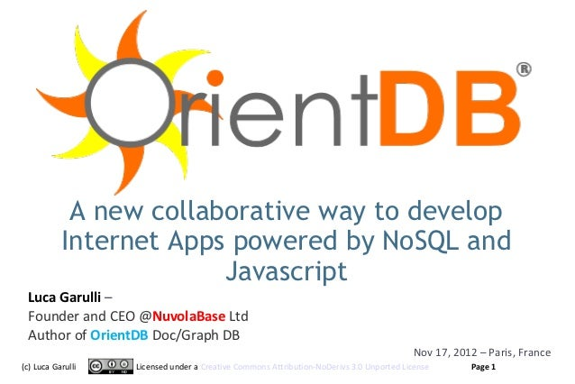 A new collaborative way to develop           Internet Apps powered by NoSQL and                        Javascript Luca Gar...
