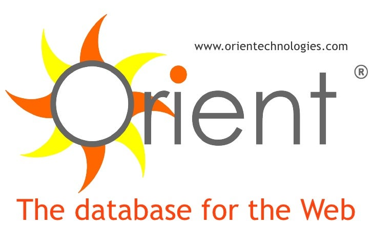 www.orientechnologies.comThe database for the Web