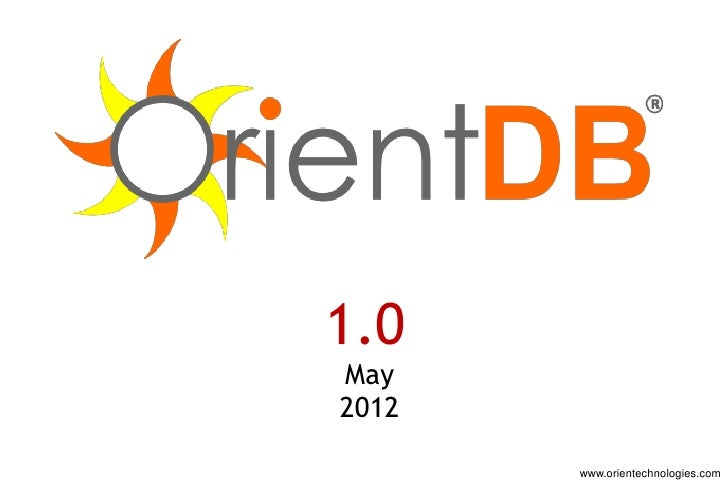 1.0May2012       www.orientechnologies.com