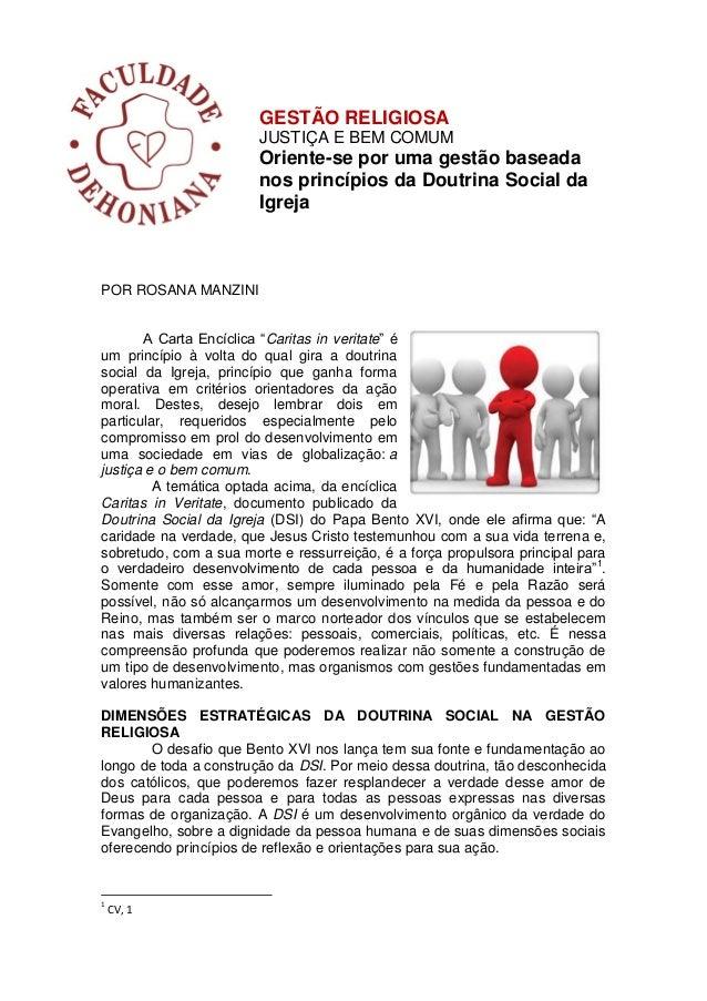 GESTÃO RELIGIOSA JUSTIÇA E BEM COMUM Oriente-se por uma gestão baseada nos princípios da Doutrina Social da Igreja POR ROS...