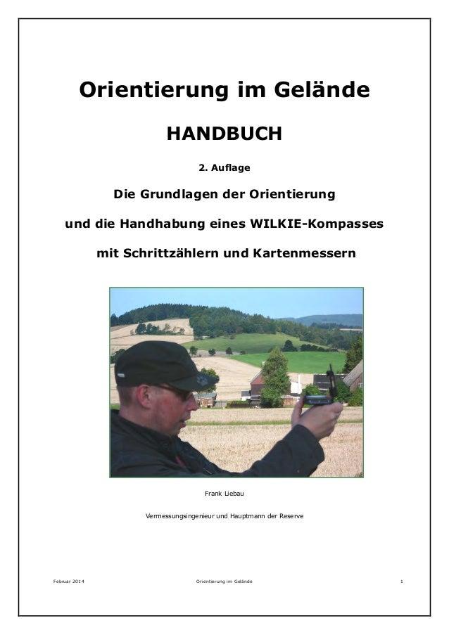 Februar 2014 Orientierung im Gelände 1 Orientierung im Gelände HANDBUCH 2. Auflage Die Grundlagen der Orientierung und die...