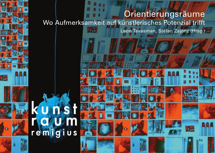 Orientierungsräume Wo Aufmerksamkeit auf künstlerisches Potenzial trifft                          Leon Tsvasman, Stefan Za...