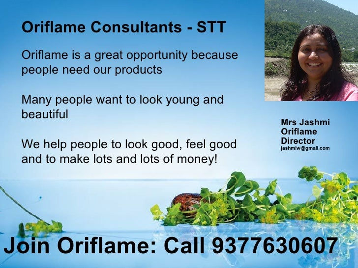 Oriflame Consultants - STT Oriflame is a great opportunity because people need our products Many people want to look young...