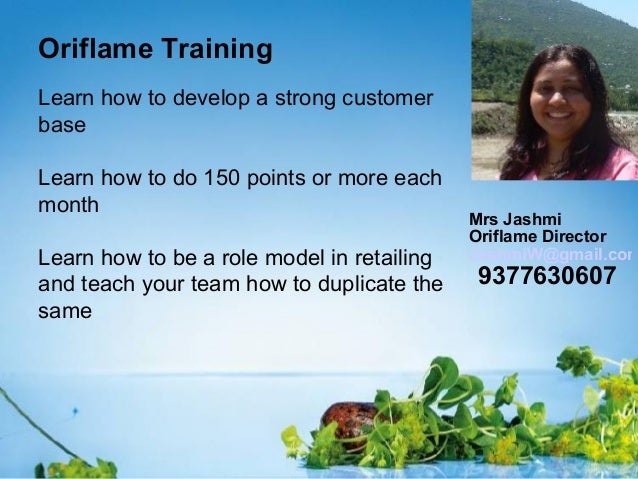 Oriflame TrainingLearn how to develop a strong customerbaseLearn how to do 150 points or more eachmonth                   ...
