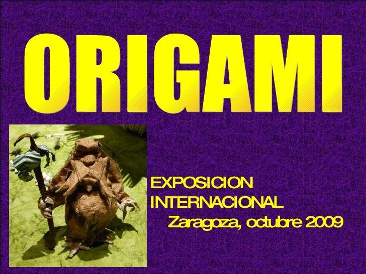 ORIGAMI EXPOSICION INTERNACIONAL Zaragoza, octubre 2009