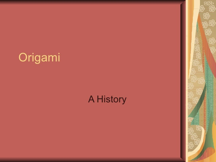 Origami A History