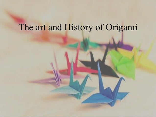 The art and History of Origami