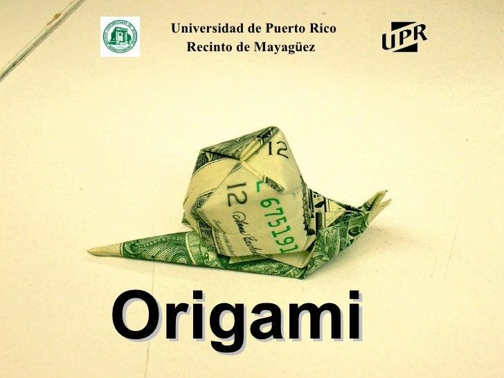 Origami   Universidad de Puerto Rico Recinto de Mayag ü ez