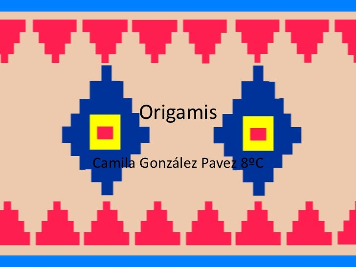 OrigamisCamila González Pavez 8ºC