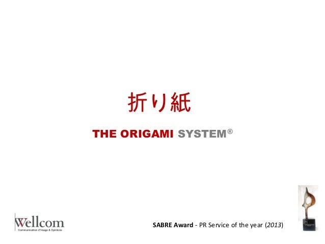 折り紙 THE ORIGAMI SYSTEM®  SABRE Award - PR Service of the year (2013)