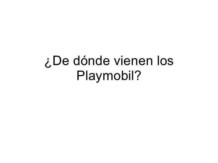 ¿De d ónde vienen los Playmobil?
