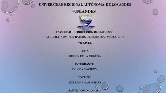 """UNIVERSIDAD REGIONAL AUTÓNOMA DE LOS ANDES  """"UNIANDES""""  FACULTAD DE: DIRECCIÓN DE EMPRESAS  CARRERA: ADMINISTRACIÓN DE EMP..."""