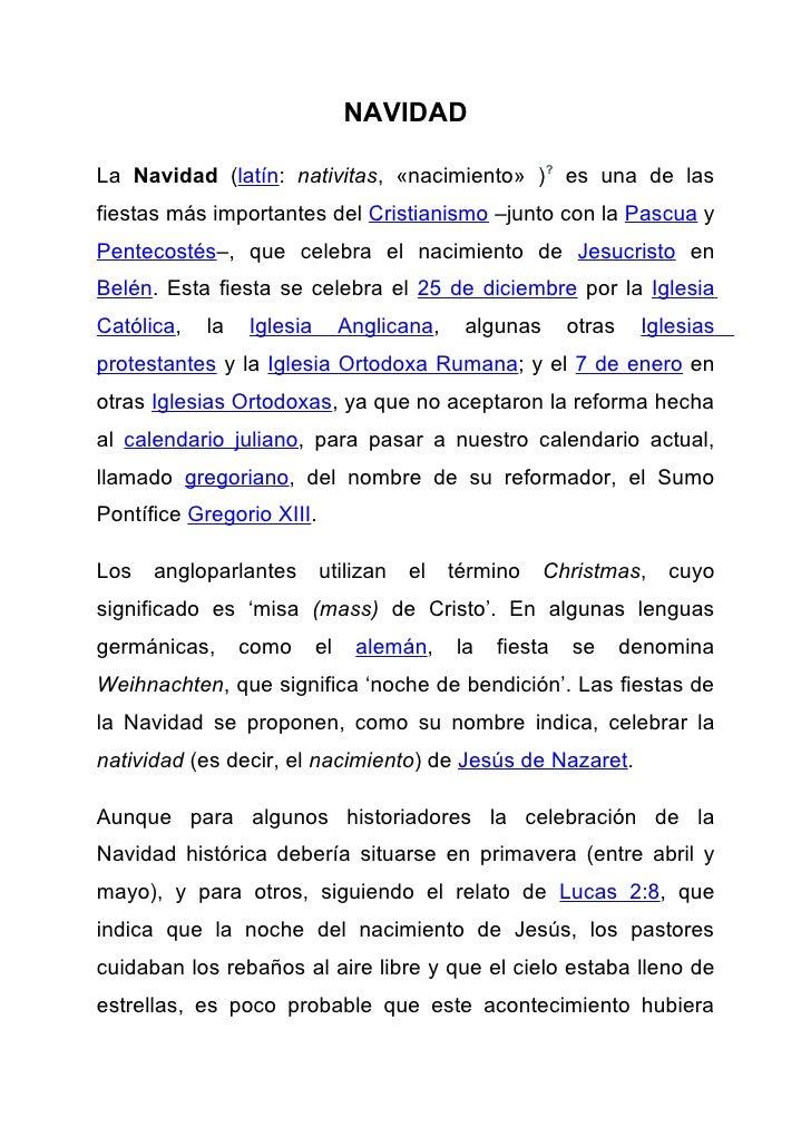NAVIDADLa Navidad (latín: nativitas, «nacimiento» )? es una de lasfiestas más importantes del Cristianismo –junto con la P...