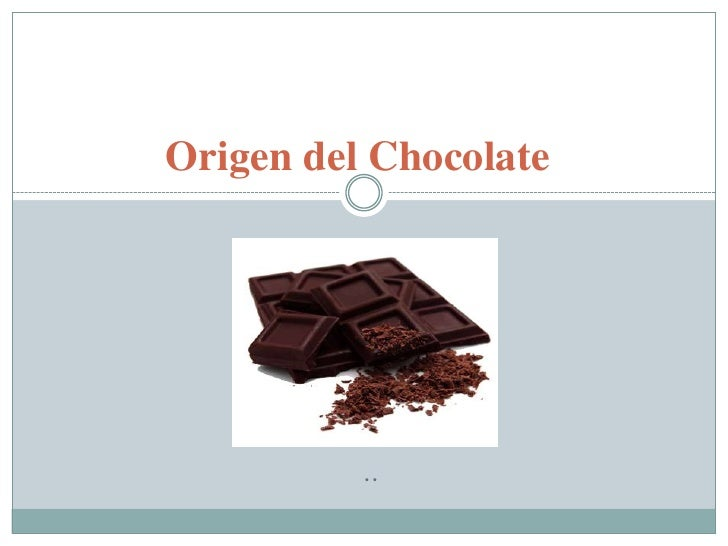 Origen del Chocolate               ..