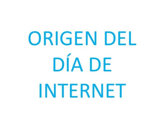 ORIGEN DEL DÍA DE INTERNET