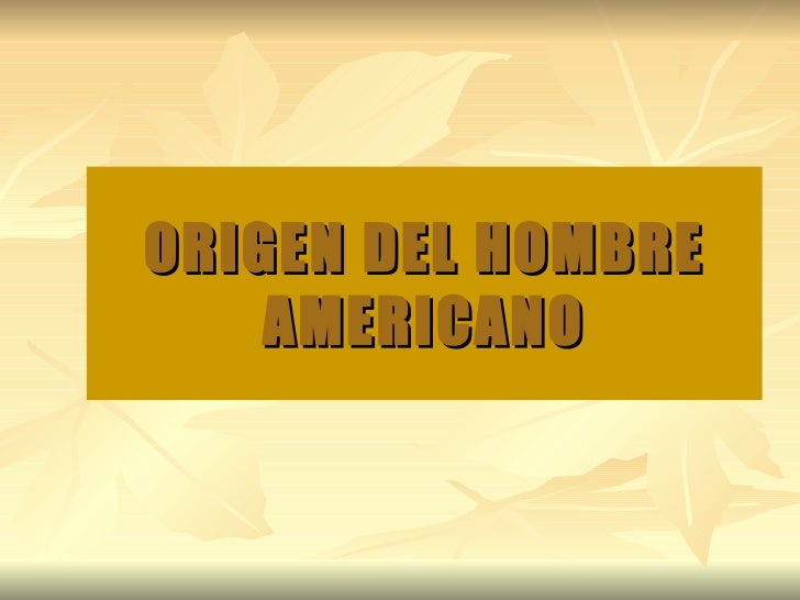 Origen Del Hombre Americano