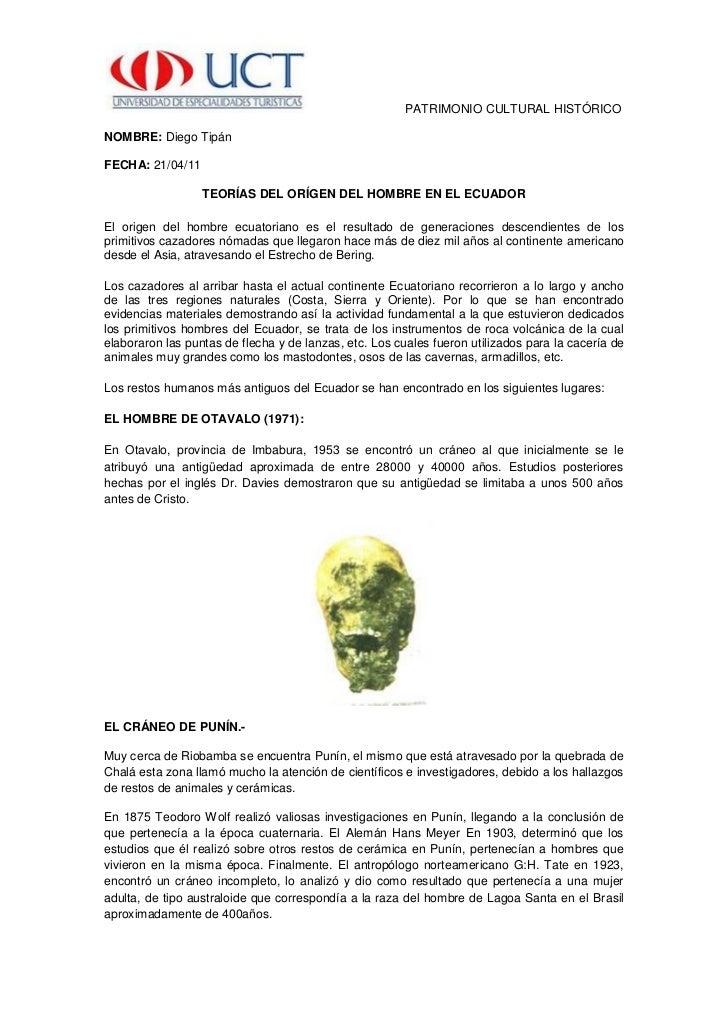 PATRIMONIO CULTURAL HISTÓRICONOMBRE: Diego TipánFECHA: 21/04/11                  TEORÍAS DEL ORÍGEN DEL HOMBRE EN EL ECUAD...